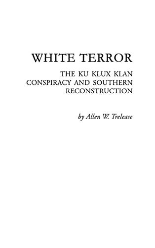 9780313211683: White Terror: The Ku Klux Klan Conspiracy and Southern Reconstruction