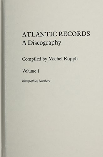 9780313211706: Atlantic Records: A Discography 4V: Atlantic Records [4 volumes]: A Discography (Discographies: Association for Recorded Sound Collections Discographic Reference)