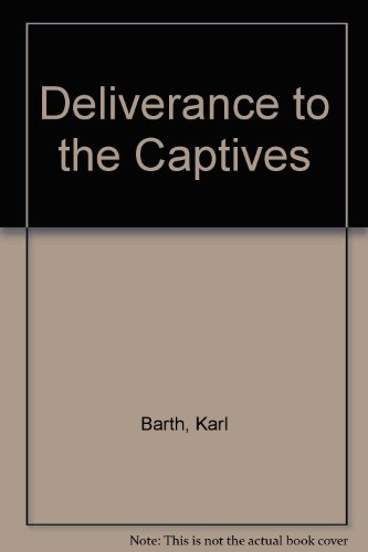 9780313211799: Deliverance to the Captives.