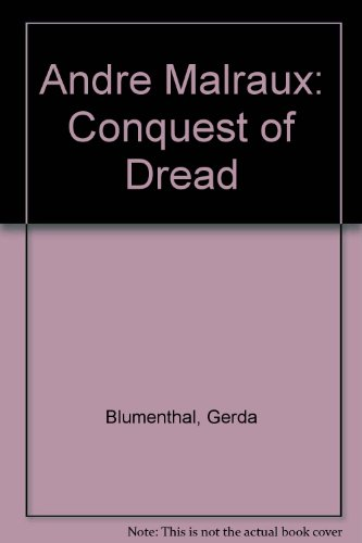 9780313211942: Andre Malraux: The Conquest of Dread