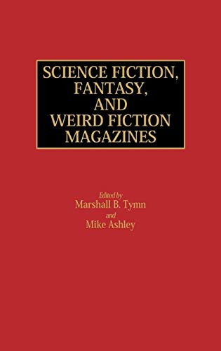9780313212215: Science Fiction, Fantasy, and Weird Fiction Magazines: (Historical Guides to the World's Periodicals and Newspapers)