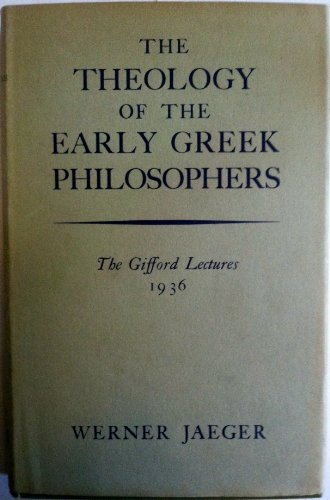 9780313212628: The Theology of the Early Greek Philosophers. (Gifford Lectures, 1936.)