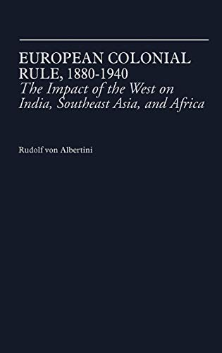 9780313212758: European Colonial Rule, 1880-1940: The Impact of the West on India, Southeast Asia, and Africa (Contributions in Political Science)