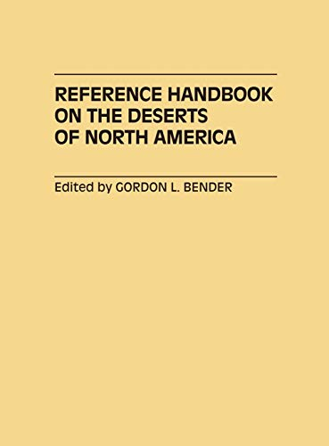 Reference Handbook on the Deserts of North America: Bender, Gordon Lawrence