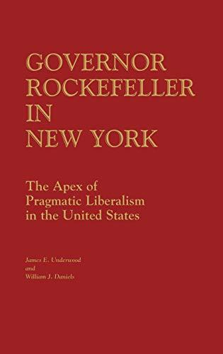 Governor Rockefeller in New York: The Apex: Daniels, William J,