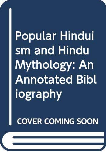 9780313213588: Popular Hinduism and Hindu Mythology: An Annotated Bibliography