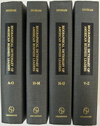 9780313213625: Biographical Dictionary of American Business Leaders [4 volumes]: Set.