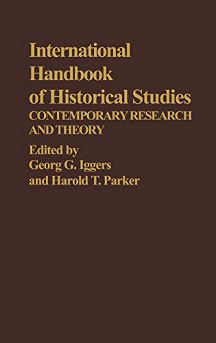9780313213670: International Handbook of Historical Studies: Contemporary Research and Theory