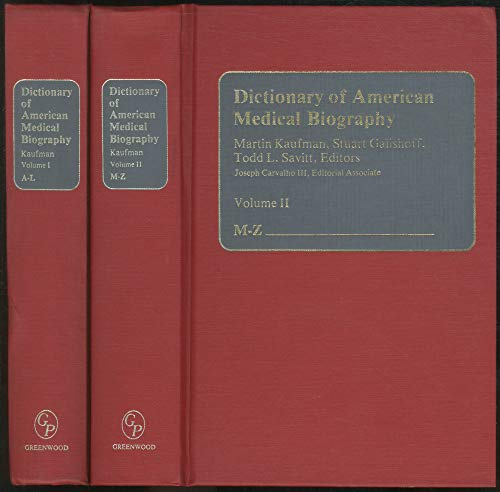 Dictionary of American Medical Biography: Set: Dictionary of American Medical Biography [2 volumes]...