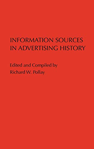 9780313214226: Information Sources in Advertising History.