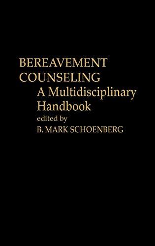 9780313214349: Bereavement Counseling: A Multidisciplinary Handbook