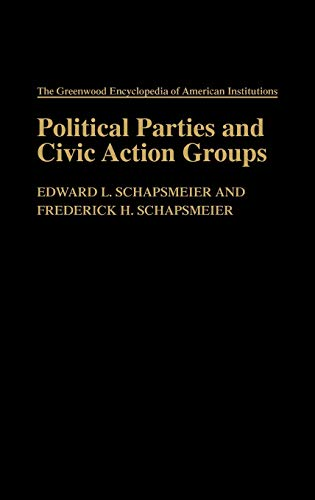 9780313214424: Political Parties and Civic Action Groups: (The Greenwood Encyclopedia of American Institutions)