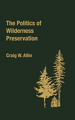 9780313214585: The Politics of Wilderness Preservation. (Contributions in Political Science)