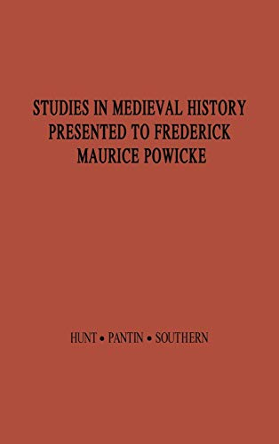 Studies in Medieval History Presented to Frederick: Hunt, R. W.