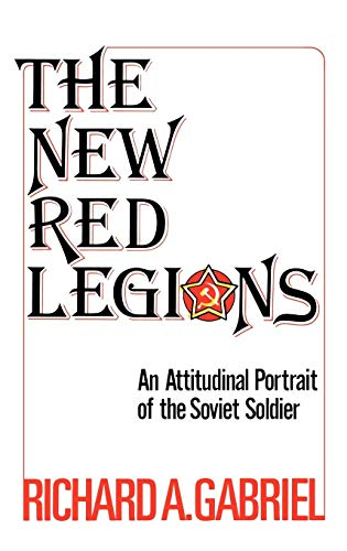 9780313214967: The New Red Legions: An Attitudinal Portrait of the Soviet Soldier (Contributions in Political Science)