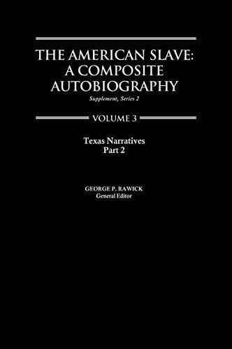 9780313219818: Texas Narratives (The American Slave: Part 2, Supplement, Series 2, Vol. 3)