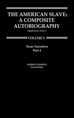 9780313219832: Texas Narratives (The American Slave, Part 4, Supplement Series 2, Vol. 5)