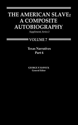 9780313219856: Texas Narratives (The American Slave, Part 6, Supplement Series 2, Vol. 7)