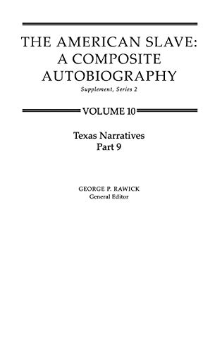 9780313219887: Texas Narratives (The American Slave, Part 9, Supplement Series 2, Vol. 10)