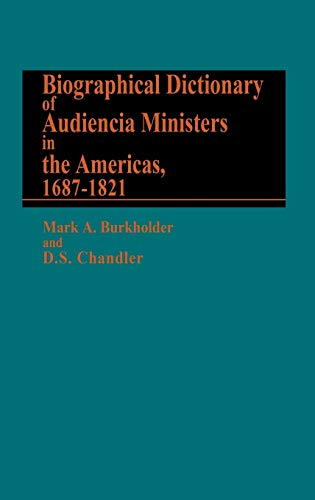 9780313220388: Biographical Dictionary of Audiencia Ministers in the Americas, 1687-1821