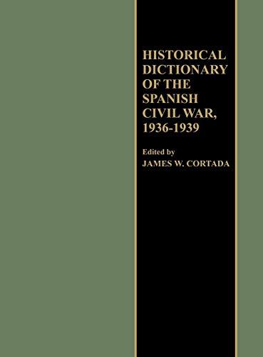 Historical dictionary of the Spanish Civil War; 1936-1939: Cortada, James W., ed