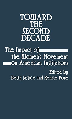 9780313221101: Toward the Second Decade: The Impact of the Women's Movement on American Institutions (Benjamin Franklin Lectures of the University of Pennsylvania)