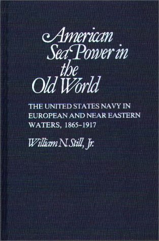 American Sea Power in the Old World: Still, William N.,
