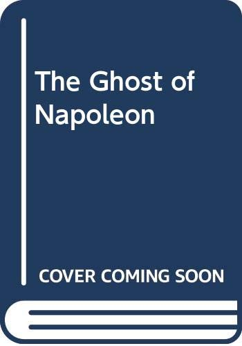 9780313221729: The Ghost of Napoleon