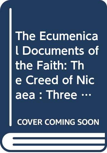 9780313221972: The Oecumenical Documents of the Faith: The Creed of Nicea, Three Epistles of Cyril, the Tome of Leo, the Chalcedonian Definition