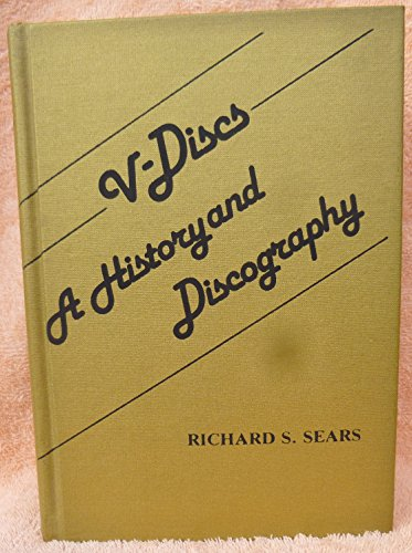 9780313222078: V-Discs: A History and Discography (Discographies: Association for Recorded Sound Collections Discographic Reference)