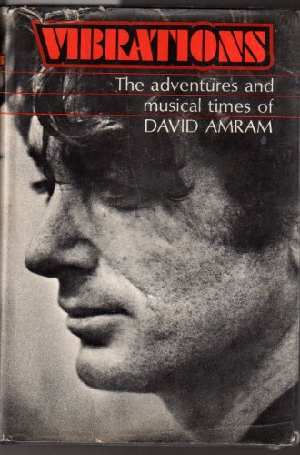 9780313222306: Vibrations: The Adventures and Musical Times of David Amram