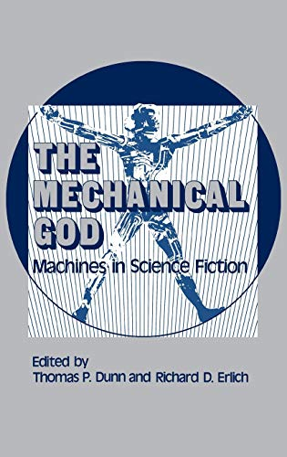 9780313222740: The Mechanical God: Machines in Science Fiction (Contributions to the Study of Science Fiction and Fantasy)