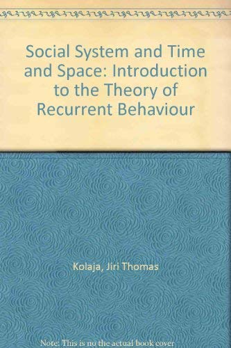 9780313222788: Social System and Time and Space: An Introduction to the Theory of Recurrent Behavior