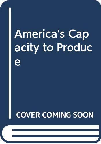 9780313222948: America's Capacity to Produce