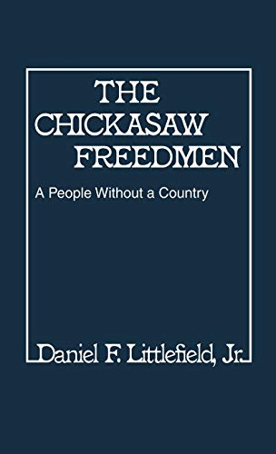 9780313223136: The Chickasaw Freedmen: A People Without a Country (Contributions in Afro-American and African Studies)