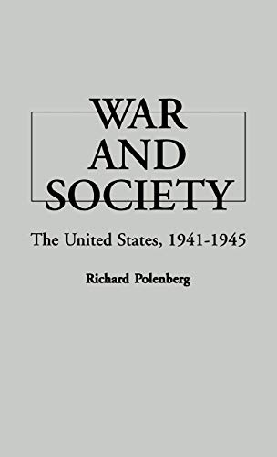9780313223488: War and Society: The United States, 1941-1945 (Critical Periods of History: American)