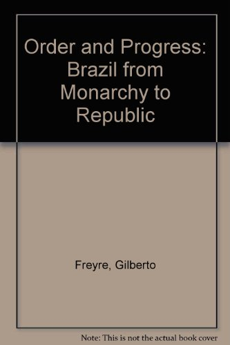 9780313223631: Order and Progress: Brazil from Monarchy to Republic
