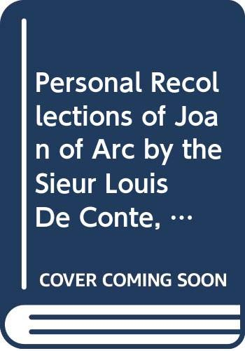 Personal Recollections of Joan of Arc by: Mark Twain