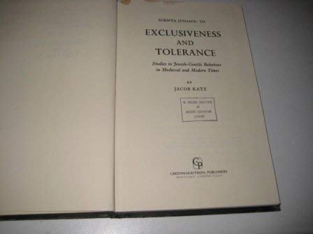 9780313223877: Exclusiveness and Tolerance: Studies in Jewish-Gentile Relations in Medieval and Modern Times (Scripta Judaica)