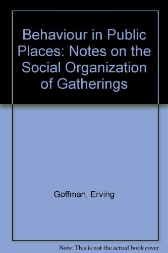 9780313223907: Behaviour in Public Places: Notes on the Social Organization of Gatherings