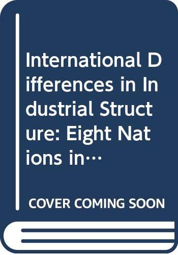 9780313224089: International Differences in Industrial Structure: Eight Nations in the 1950s (Studies in Comparative Economics)