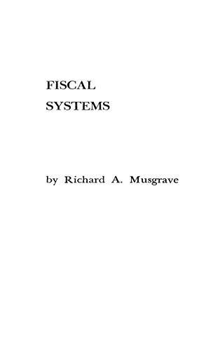 9780313224317: Fiscal Systems (Studies in Comparative Economics)