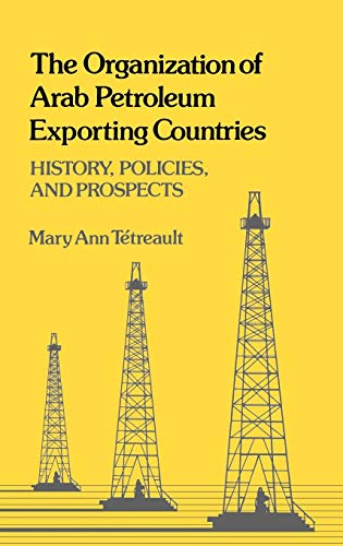 The Organization of Arab Petroleum Exporting Countries: Mary Ann Tetreault