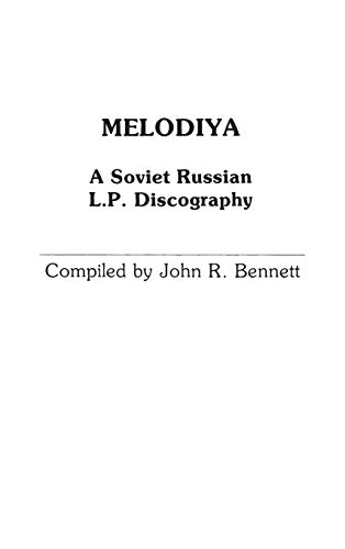 Melodiya: A Soviet Russian L.P. Discography (Discographies: Association for Recorded Sound Collections Discographic Reference) (9780313225963) by John R. Bennett; Brian Rust