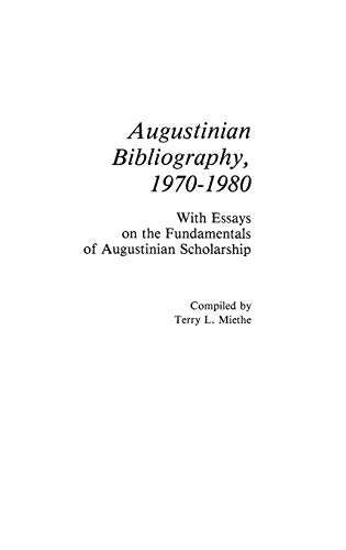 Augustinian Bibliography, 1970-1980. With Essays on the fundamentals of Augustinian scholarship. ...