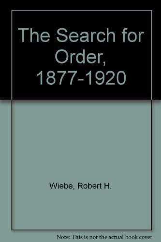 Search for Order: 1877-1920: Wiebe, Robert H.