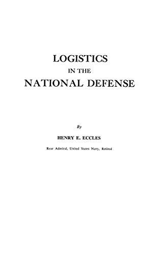 Logistics in the National Defense (Praeger Security: Cain Fiske, Joyce