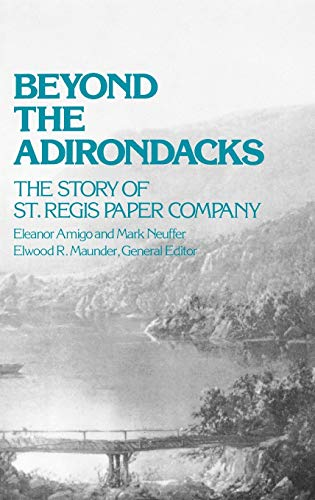 Beyond The Adirondacks--The Story of St. Regis Paper Company