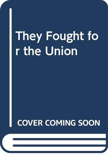 9780313227400: They Fought for the Union.
