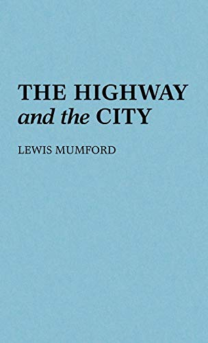 9780313227479: The Highway and the City